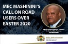MEC MASHININI'S CALL ON ROAD USERS OVER EASTER 2020